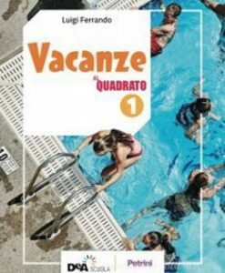 libro di matematica delle vacanze - vacanze al quadrato